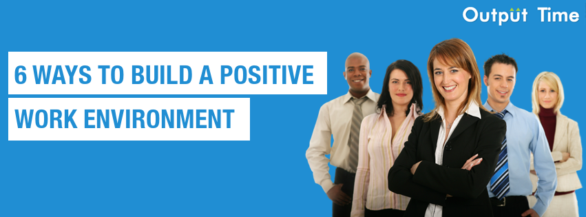 Build Positive Work Environment